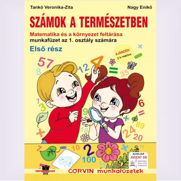 Tankó Veronika-Zita, Nagy Enikő: Számok a természetben (I. rész), Matematika és a környezet feltárása munkafüzet az 1. osztály számára