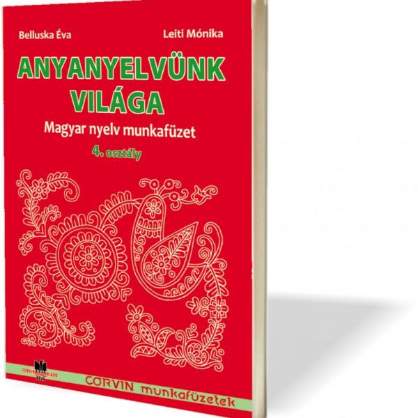 Belluska Éva, Leiti Mónika: Anyanyelvünk világa – IV. osztály