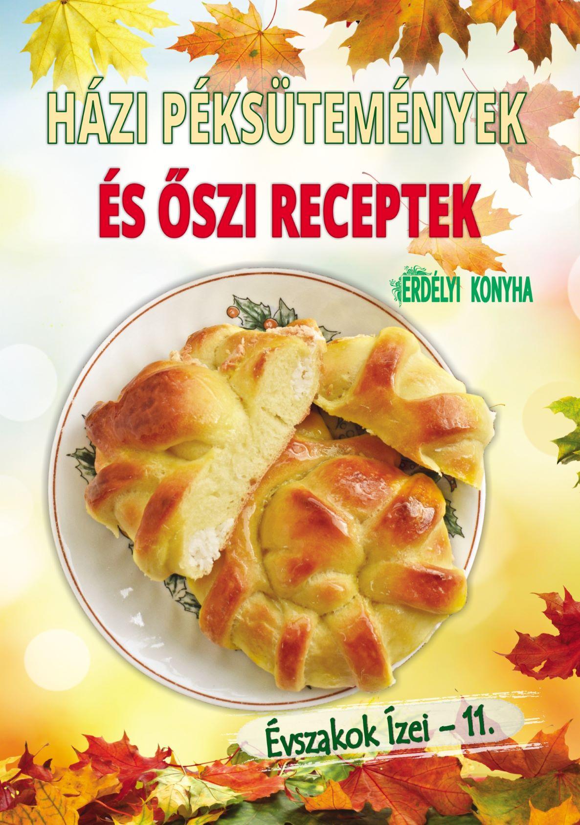 Évszakok ízei – 11. / Házi péksütemények és őszi receptek